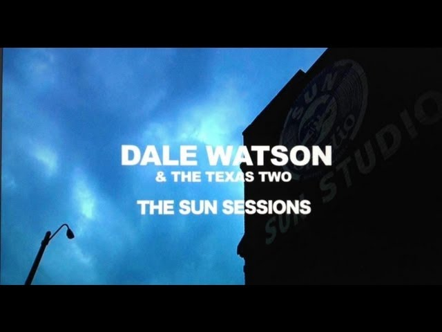 "Dale Watson & The Texas Two - ""The Sun Sessions"" Video Album [MOVIE]"