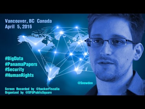 Edward @Snowden: #BigData #PanamaPapers #Security #HumanRights #SFU