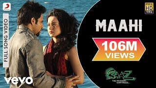 Raaz - The Mystery Continues - Maahi Video | Emraan, Kangana