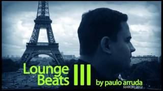 Lounge Beats 3 by Paulo Arruda | Deep & Jazzy House Music