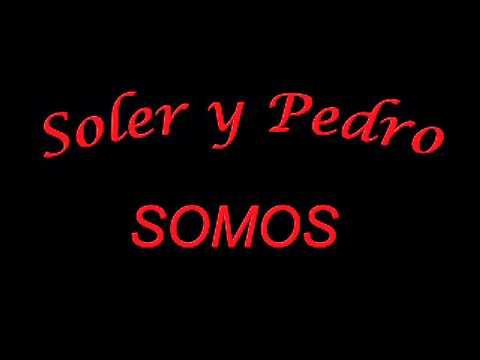 Pedro y Soler - Somos