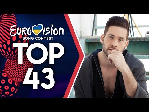EUROVISION 2017: MY TOP 43 (with comments) | MALBERT