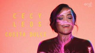 CECY LEOS - Cosita Dulce