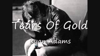 Watch Ryan Adams Tears Of Gold video