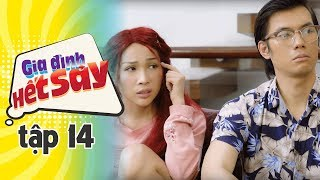 GIA ĐÌNH HẾT SẢY - TẬP 14 FULL HD | Phim Việt Nam hay nhất 2019 | Hồng Vân, Khả Như, Nhan Phúc Vinh