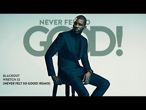 Blackout by Wretch 32 ft Shakka - (Never Felt So Good) Dance Remix