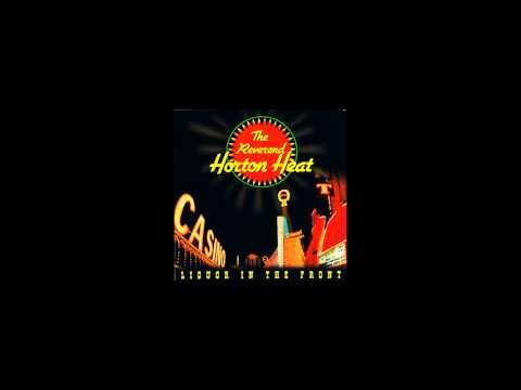 Reverend Horton Heat - Crusin For A Brusin