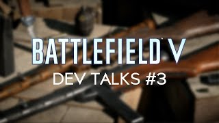 Battlefield V Dev Talks: Weapon Specialization & Customization, Game Progress and more