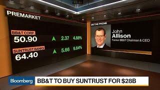 BB&T-SunTrust Deal Economics Are 'Phenomenal,' Former BB&T CEO Says