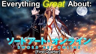 Everything Great About: Sword Art Online (First Quarter)