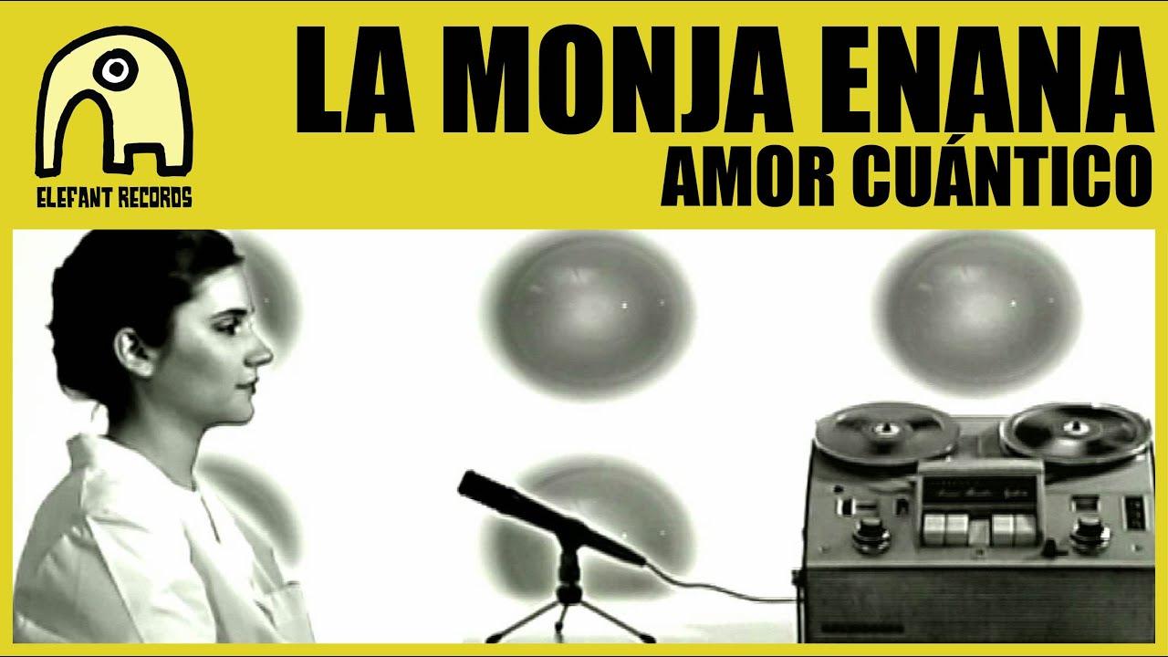 LA MONJA ENANA - Amor Cuántico [Official] - YouTube
