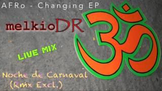 AFRo Live Mix - Noche De Carnaval - melkioDR