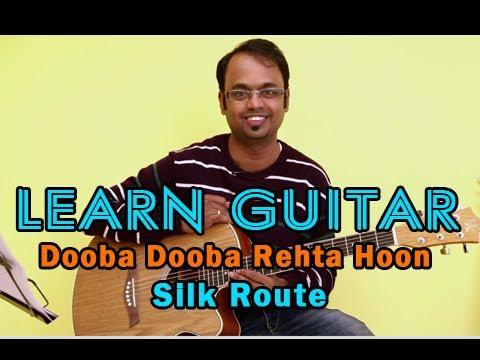Dooba Dooba Rehta Hoon Guitar Lesson - Silk Route - Mohit Chauhan...