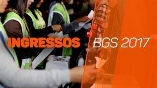 INGRESSOS | BGS 2017