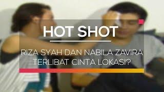 Riza Syah dan Nabila Zavira Terlibat Cinta Lokasi? - Hot Shot