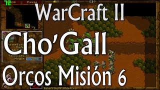 Cho'Gall - Orcos Misión 6 - WarCraft II