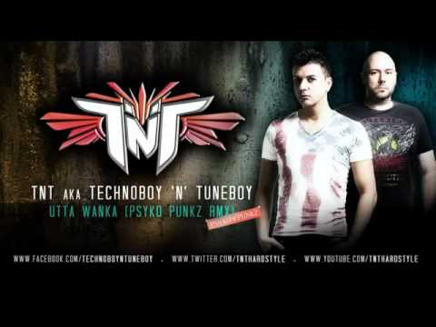 TNT aka Technoboy & Tuneboy - Utta Wanka (Psyko Punkz Rmx) [Official HQ Preview]