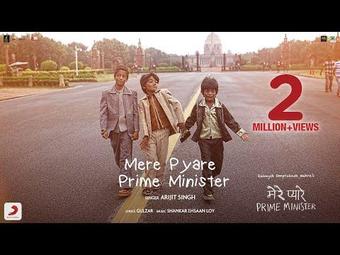 Mere Pyare Prime Minister – Title Track | Arijit Singh| Shankar Ehsaan Loy| Rakeysh Omprakash Mehra