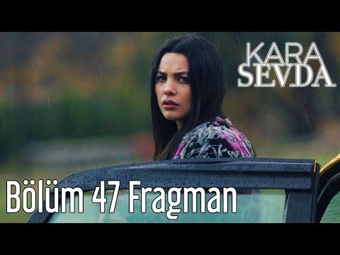 Kara Sevda 47. Bölüm Fragman
