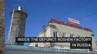 Inside the Defunct Roshen Factory in Russia