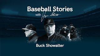 Baseball Stories - Ep. 5 Buck Showalter