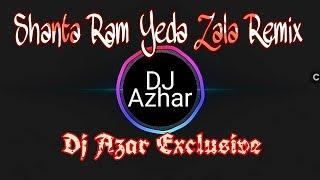 download lagu Shanta Ram Yeda Zala Marathi Halgi Remix Dj Azar gratis