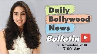 Latest Hindi Entertainment News From Bollywood | Sara Ali Khan | 30 November 2018 | 07:00 AM