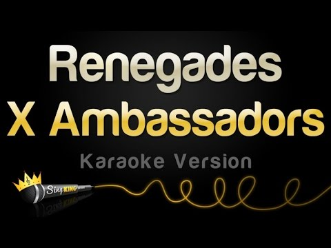 X Ambassadors - Renegades (Karaoke Version)