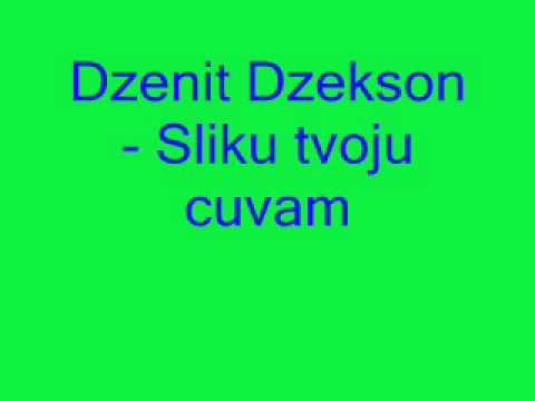 Dzenit Dzekson - Sliku tvoju cuvam