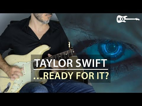 Taylor Swift - ...Ready For It? - Electric Guitar Cover by Kfir Ochaion