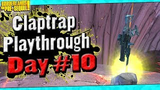 Borderlands The Pre-Sequel | Claptrap Playthrough Funny Moments And Drops | Day #10