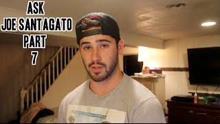 Ask Joe Santagato Pt 7