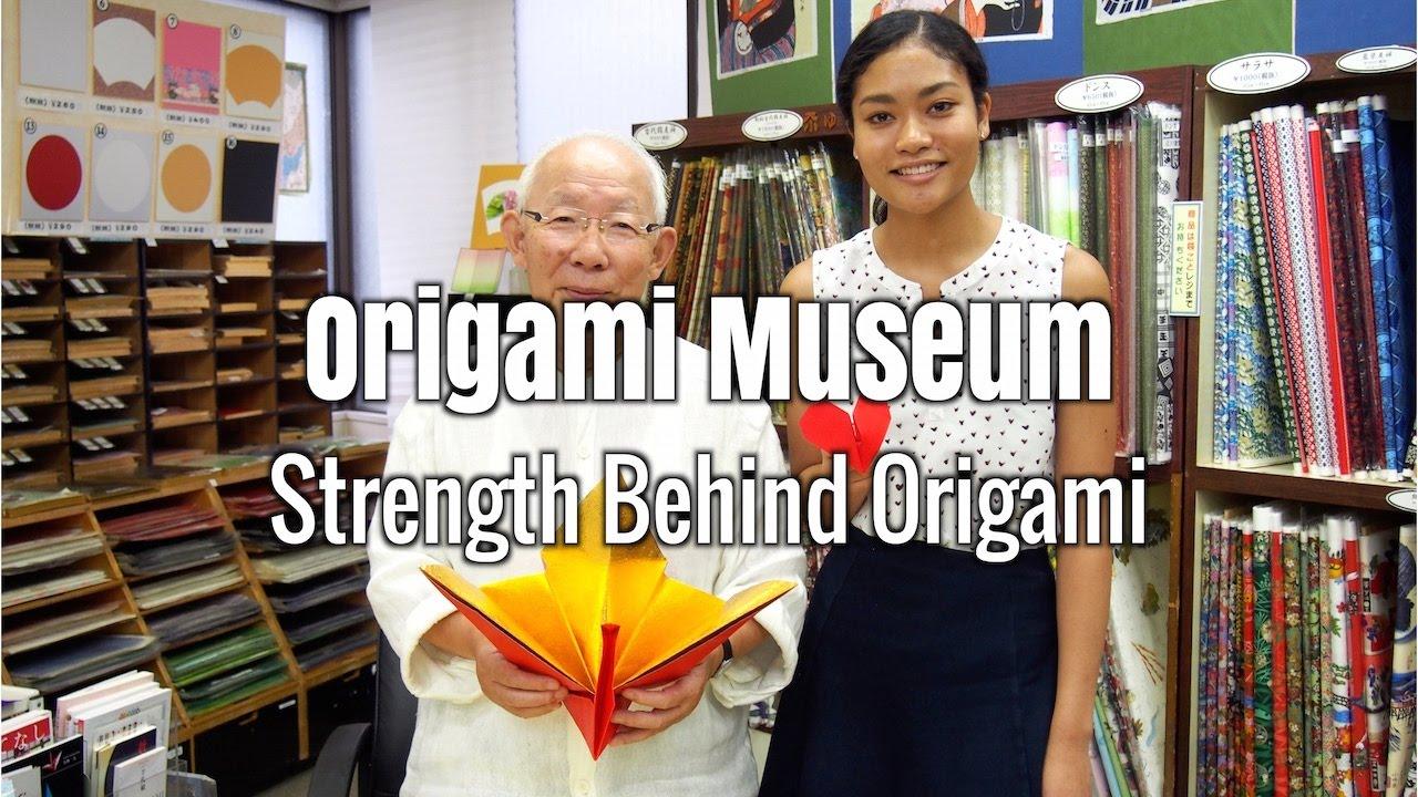 Origami Museum : Strength Behind Origami