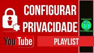 Como alterar as configurações de privacidade de seus videos no Youtube