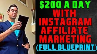 Make $200 a Day With Affiliate Marketing For Instagram! (EASY & SIMPLE)
