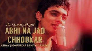 Abhi Na Jao The Kroonerz Project Feat Bhavya Pandit Abhay Jodhpurkar