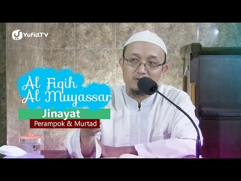 Fiqih Muyassar: Jinayat Perampok Dan Murtad - Ustadz Aris Munandar