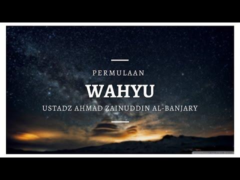 Permulaan Wahyu #2 - Ustadz Ahmad Zainuddin Al-Banjary