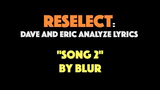 "RESELECT: A Closer Look at the Lyrics of ""Song 2"" 