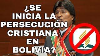 ¿SE INICIA LA PERSECUCIÓN CRISTIANA EN BOLIVIA? (Nelson Berrú)