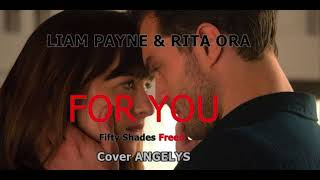 Download Lagu Liam Payne , Rita Ora - FOR YOU ( Fifty Shades Freed ) Version French Cover Angelys Lyndsay Gratis STAFABAND