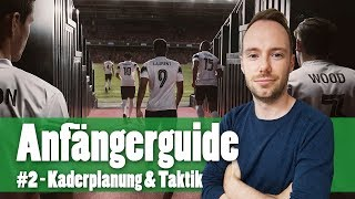 Let's Play Football Manager 2019 | Anfängerguide #2 - Kaderplanung & Taktik