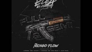 Ele A El Dominio Ft Nengo Flow - Full y Semi
