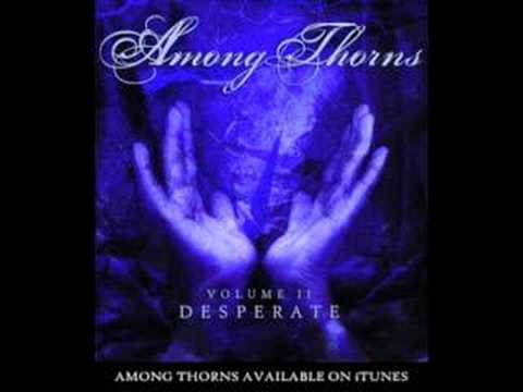 Among Thorns - Forever
