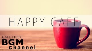 Happy Jazz & Bossa Nova Mix - Cafe Music For Work & Study - Relaxing Background Music