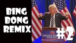 Donald Trump Bing Bong - Remix Compilation #2