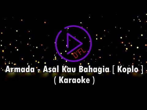 Karaoke ARMADA - Asal Kau Bahagia (No Vocal, Dangdut Koplo)