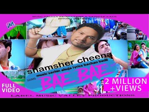 Bae Bae | Shamsher Cheena | Sudesh Kumari | Limousine | Full Official Video | Hit Song video