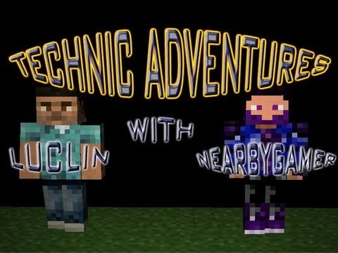Technic Adventures w/ Luclin Episode 1