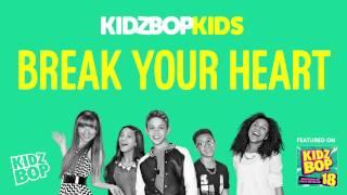 KIDZ BOP Kids - Break Your Heart (KIDZ BOP 18)